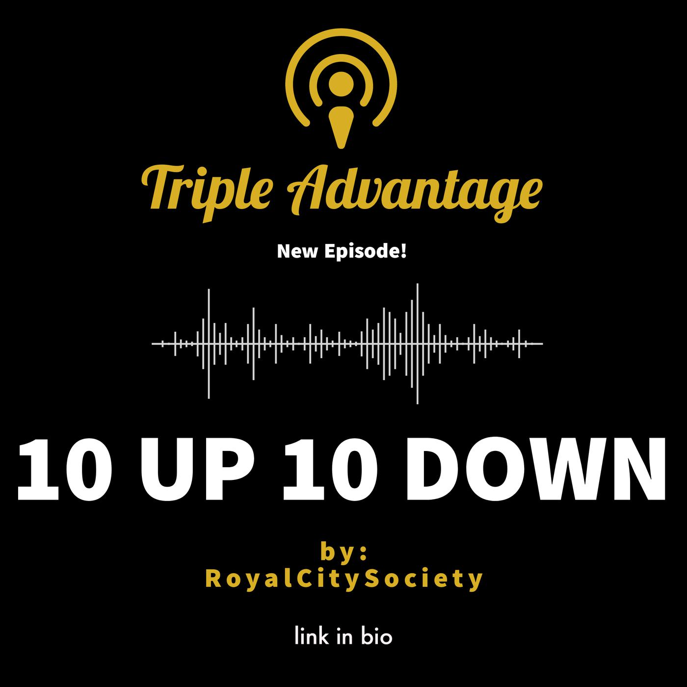 Ep. 10 - 10 up 10 down