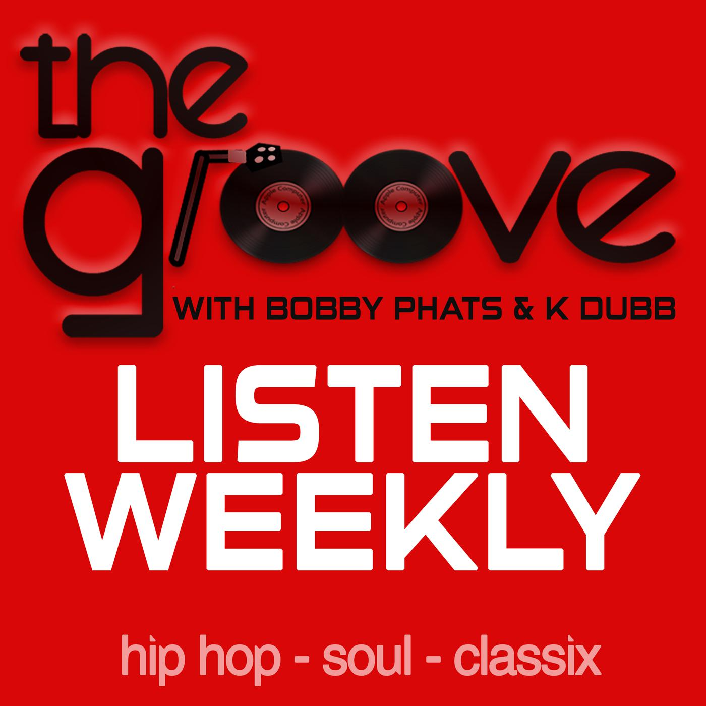 The Groove with Bobby Phats and K Dubb