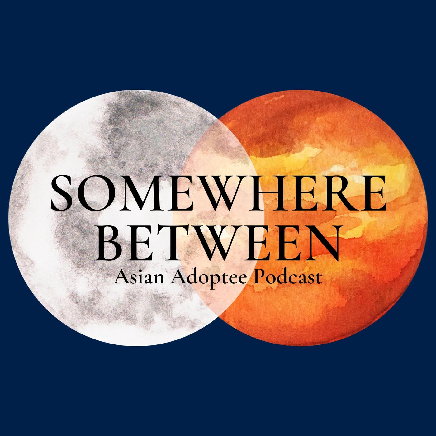 Somewhere Between Podcast