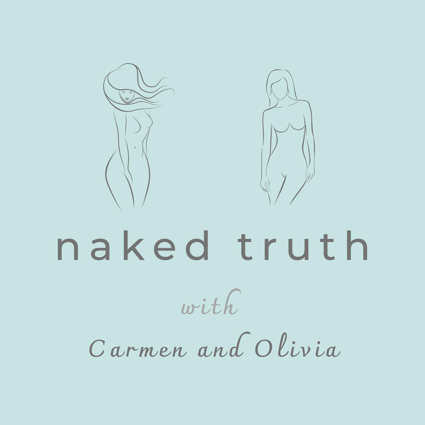 Naked Truth with Carmen & Olivia