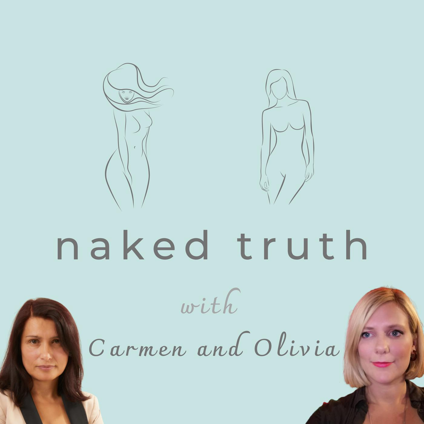 Introducing 'Naked Truth with Carmen & Olivia