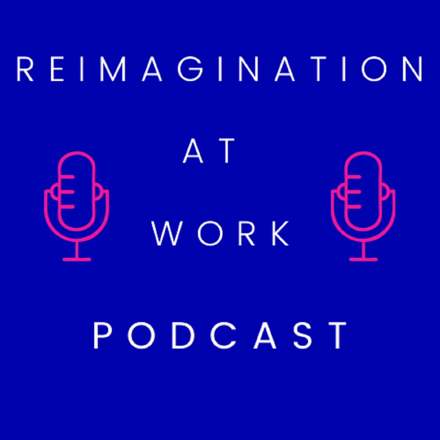 Episode 4: White Men Can't Lead | Reimagination At Work