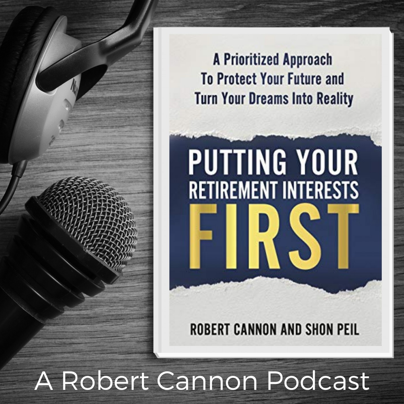 Putting Your Retirement Interests First