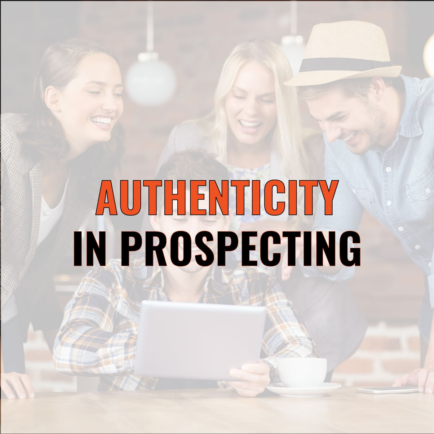 Gerard Compte on Authenticity in Prospecting