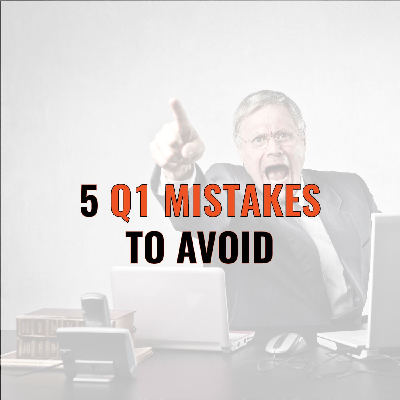 Brian Burns on 5 Q1 Mistakes to Avoid