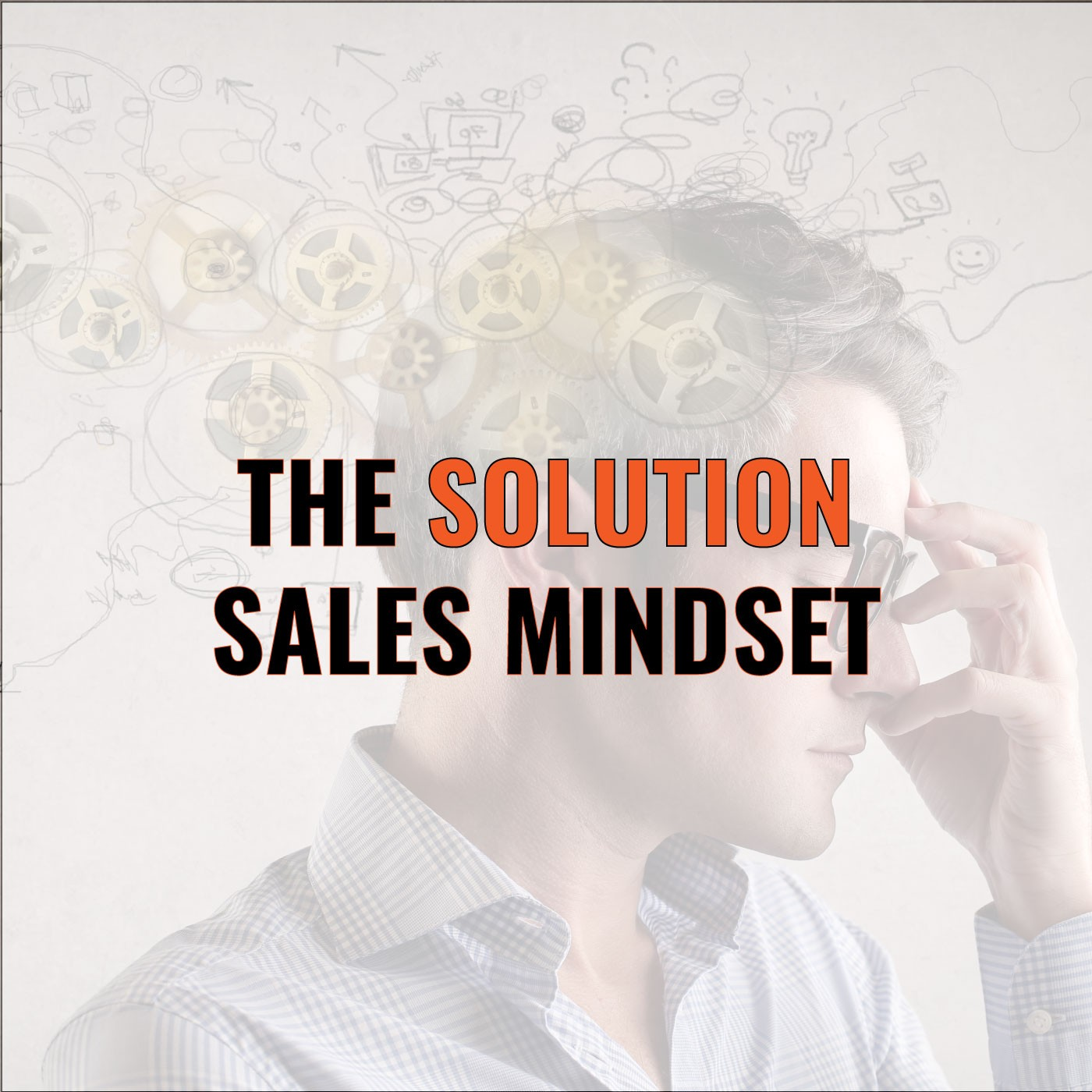 Townsend Wardlaw on The Solution Sales Mindset