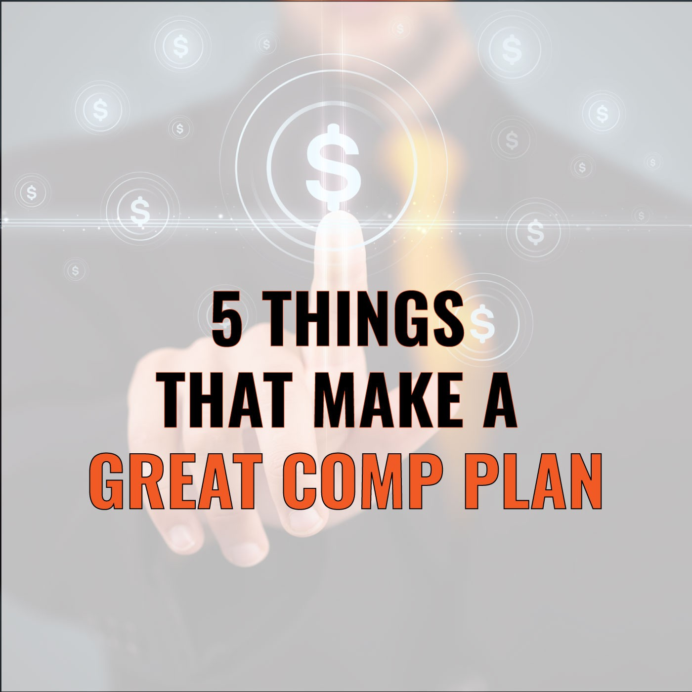 Brian Burns on 5 Things That Make a Great Comp Plan