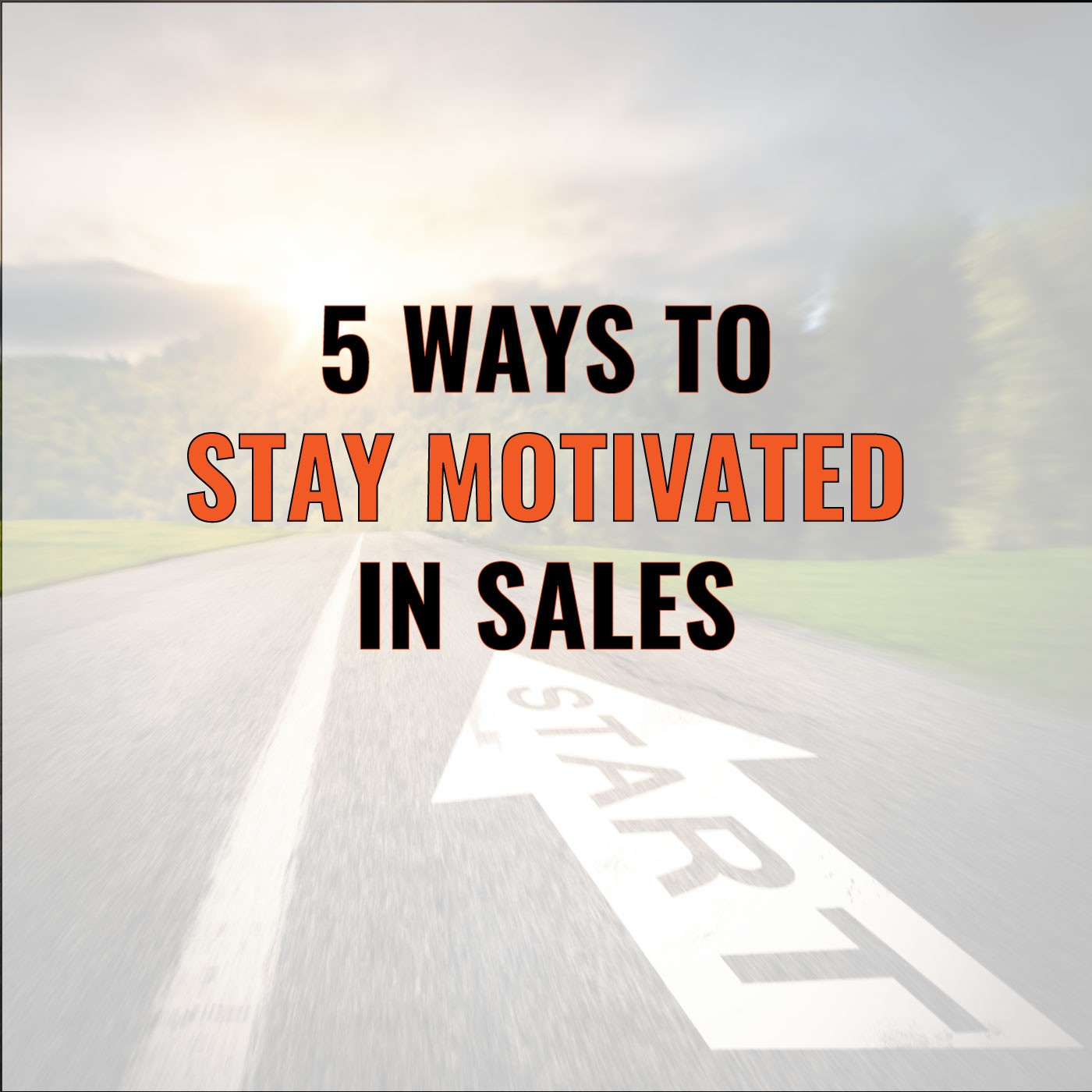 Brian Burns on 5 Ways to Stay Motivated in Sales