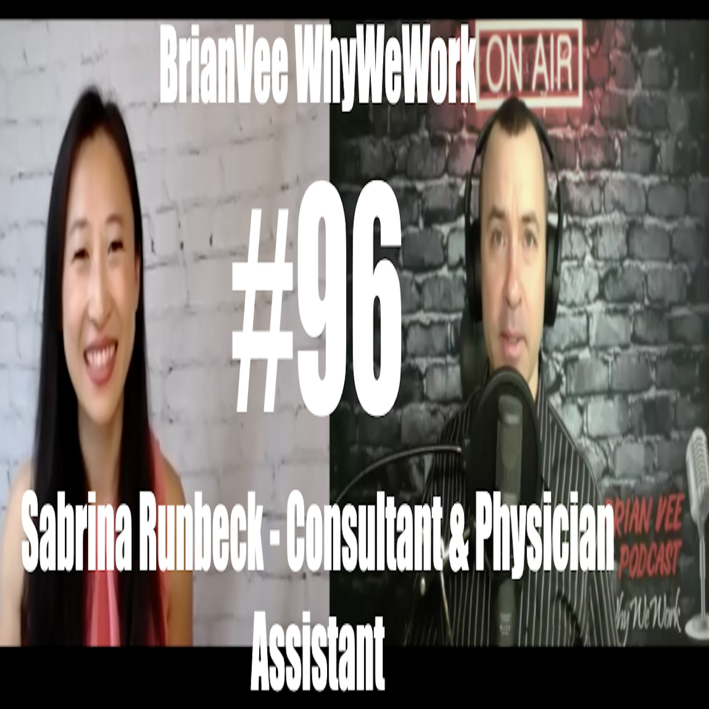 #96 Sarbrina Runbeck - Consultant & Physician Assistant - BrianVee WhyWeWork