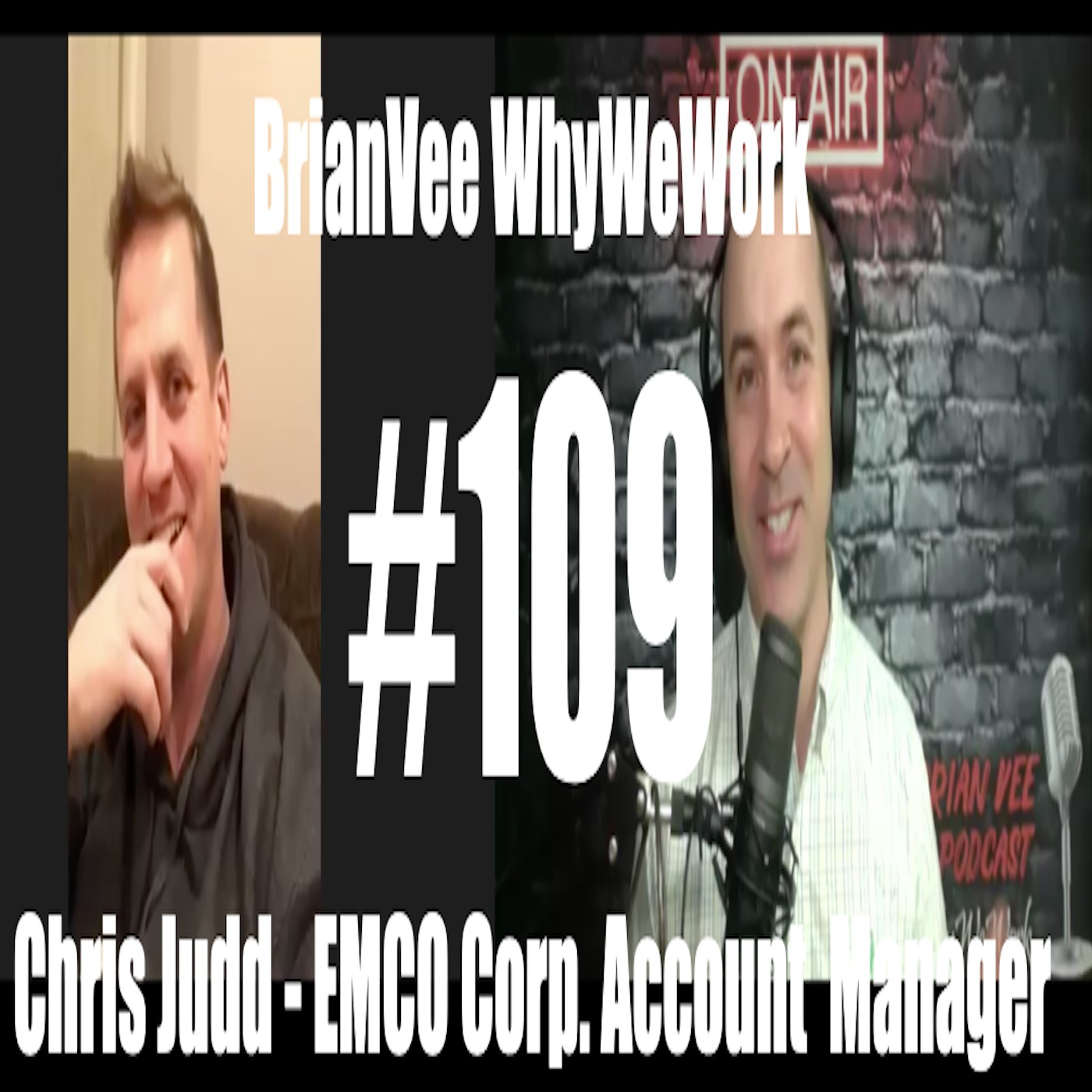 #109 Chris Judd - EMCO Corp Account Manager - BrianVee WhyWeWork