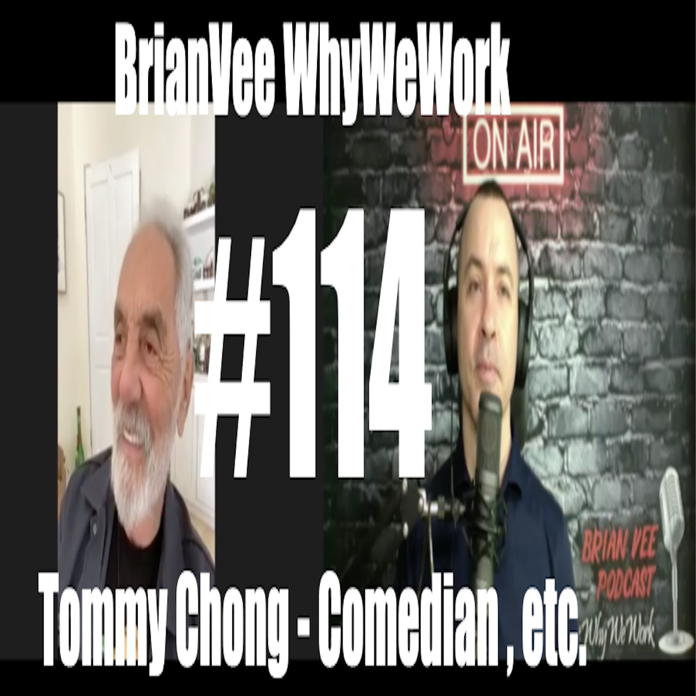 #114 Tommy Chong - Comedian - BrianVee WhyWeWork