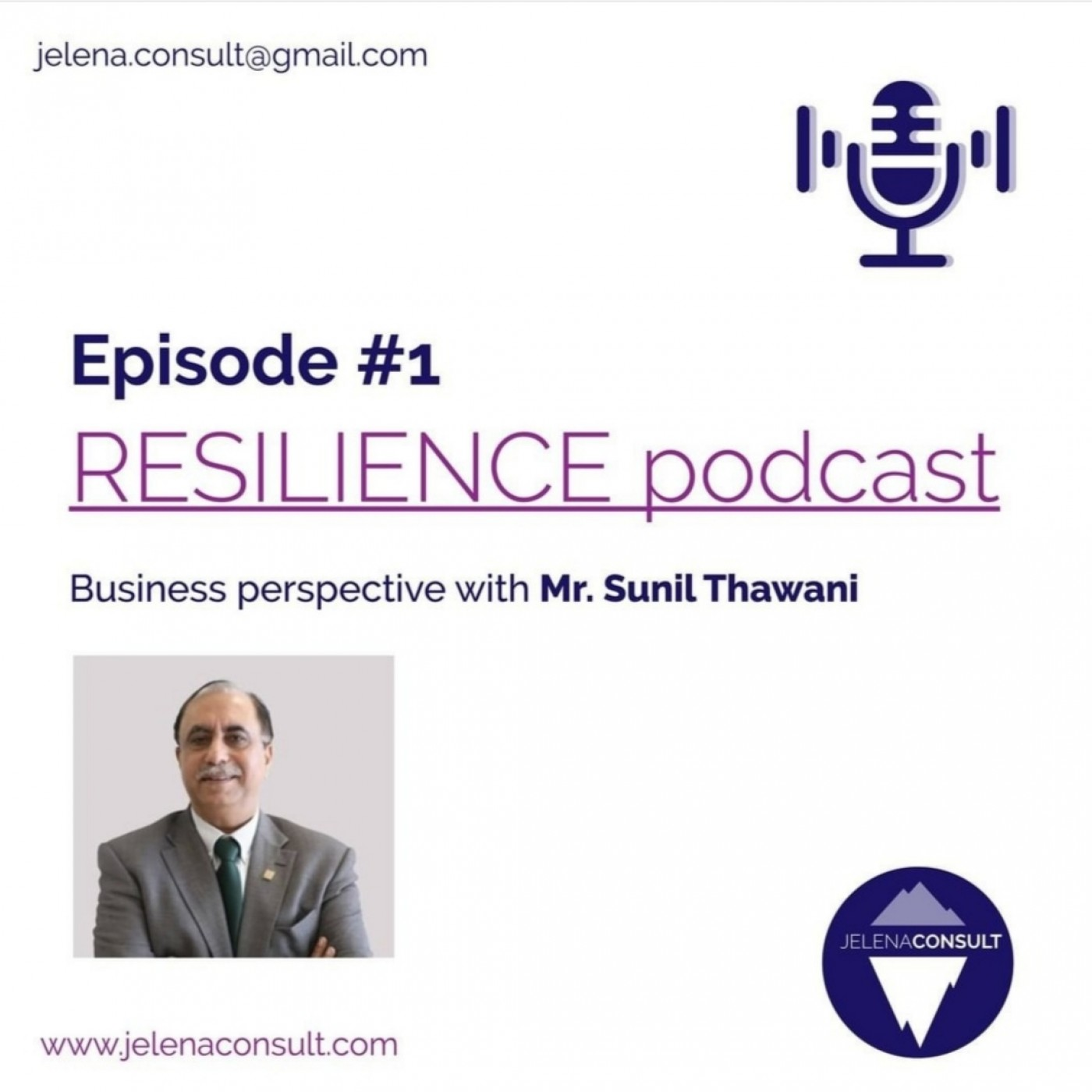 #1 Resilience & Business Excellence - Episode guest: Mr. Sunil Thawani