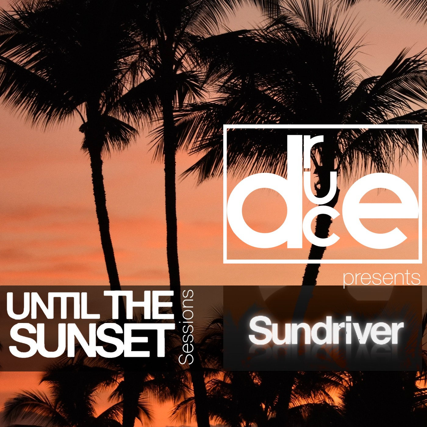 Until The Sunset Sessions presents Sundriver