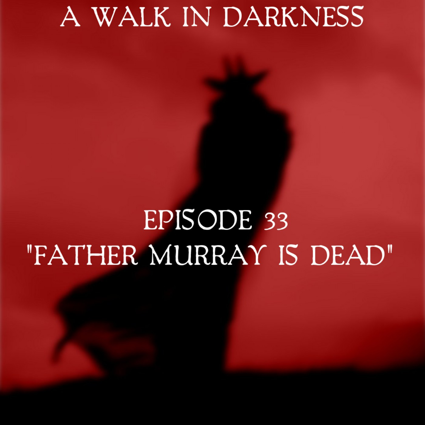 Father Murray Is Dead (Episode 33)