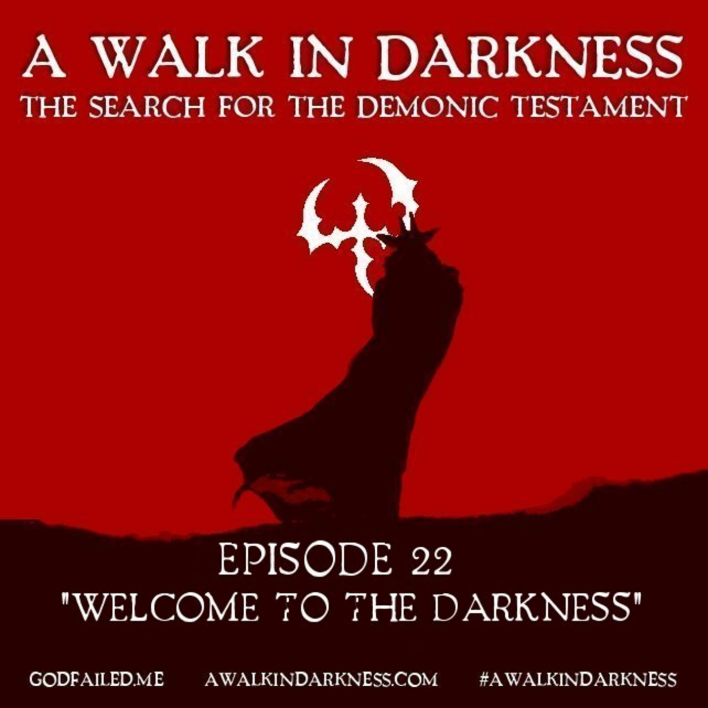 Welcome To The Darkness (Episode 22)