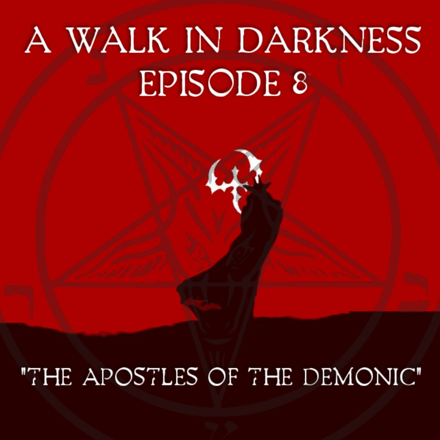 The Apostles of the Demonic (Episode 8)