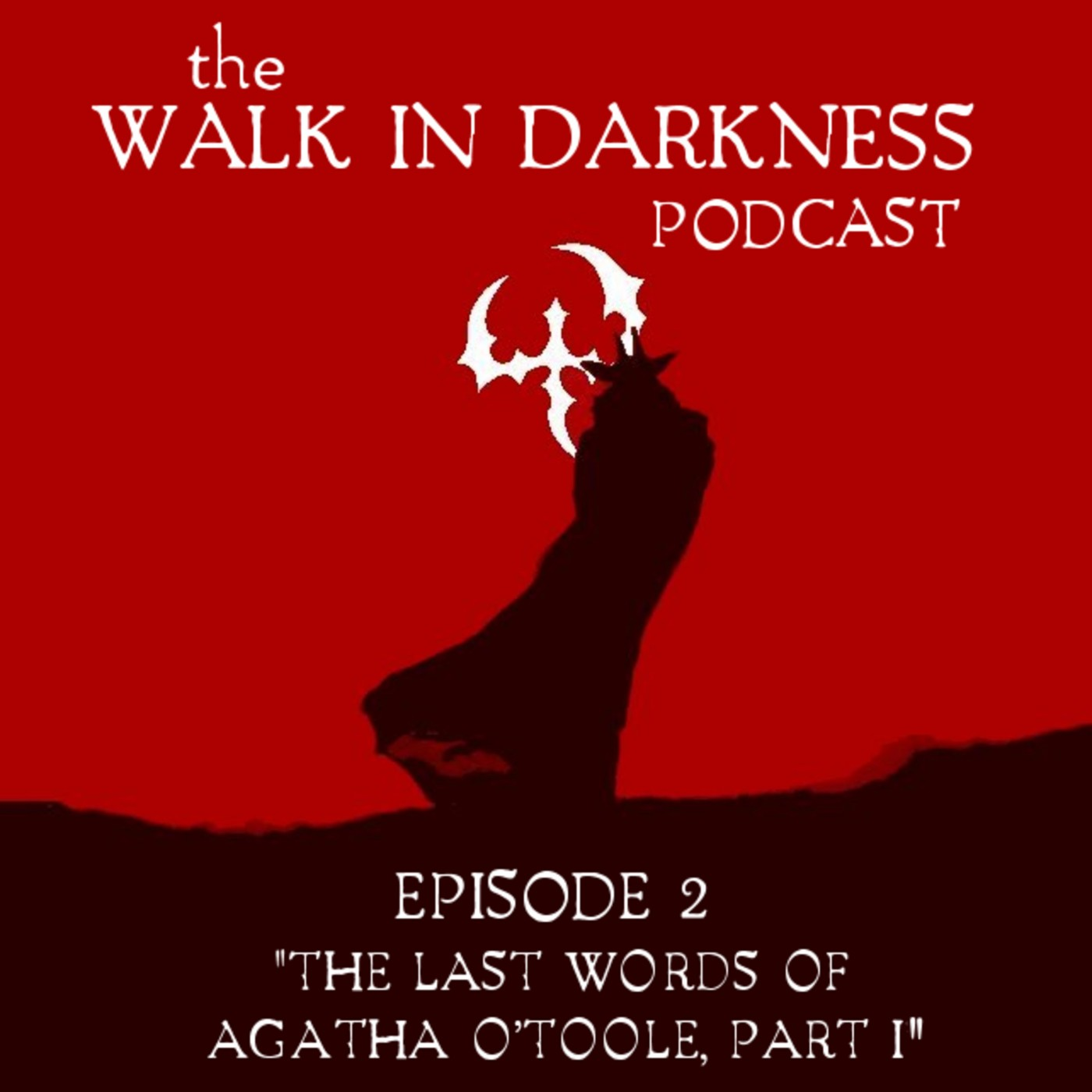 The Last Words of Agatha O'Toole, Part 1 (Episode 2)