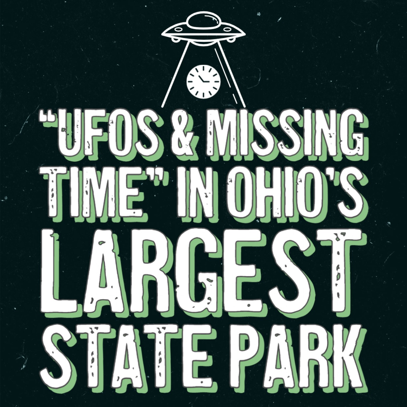 """""""UFOs & missing time"""" In Ohio's Largest State Park"""