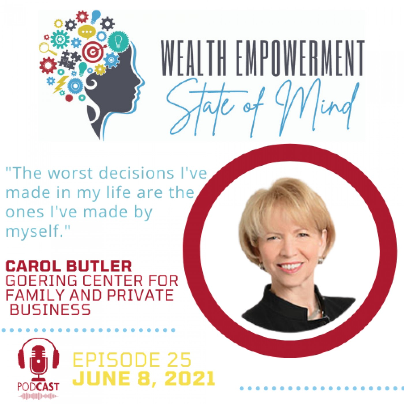Episode 25: Carol Butler - President, The Goering Center for Family and Private Business