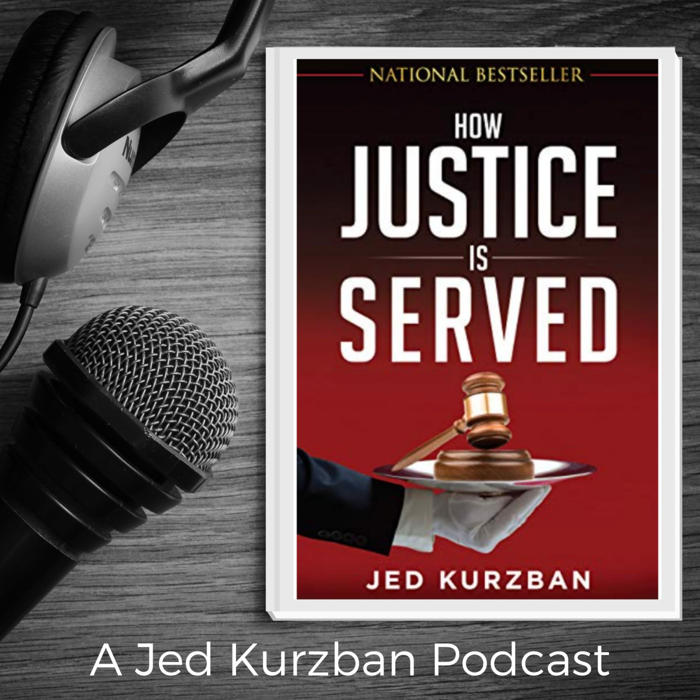 How Justice is Served, with Jed Kurzban