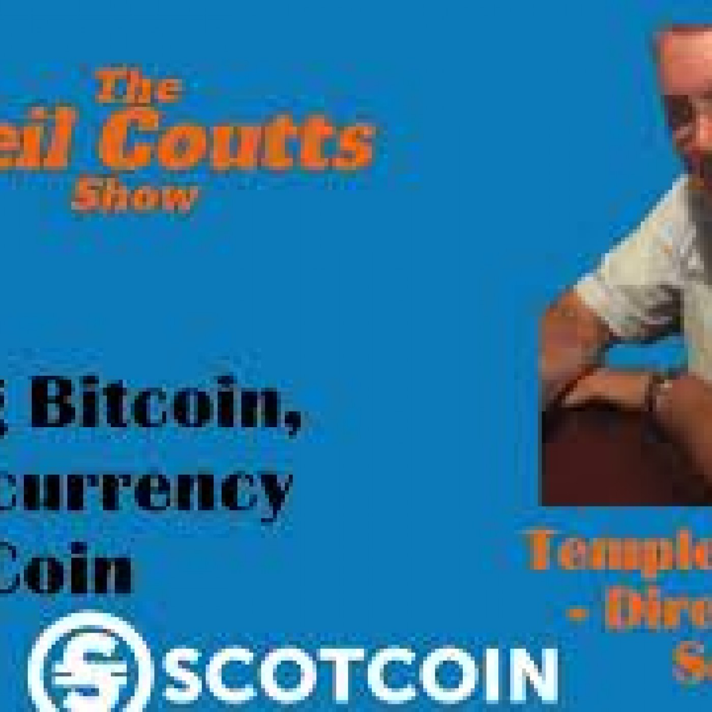 Episode 17 - Temple Melville - Talking Bitcoin, Cryptocurrency & ScotCoin -