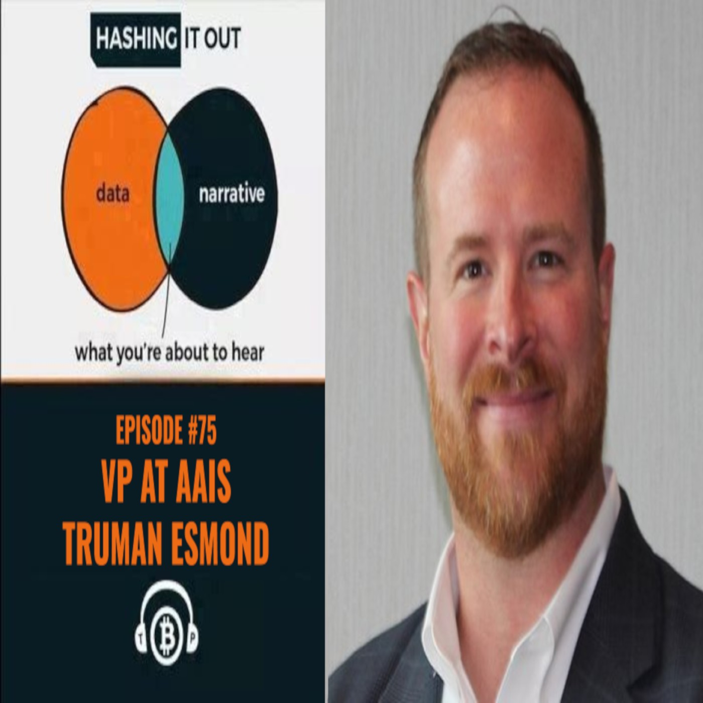 Hashing It Out #75-Truman Esmond- VP of AAIS