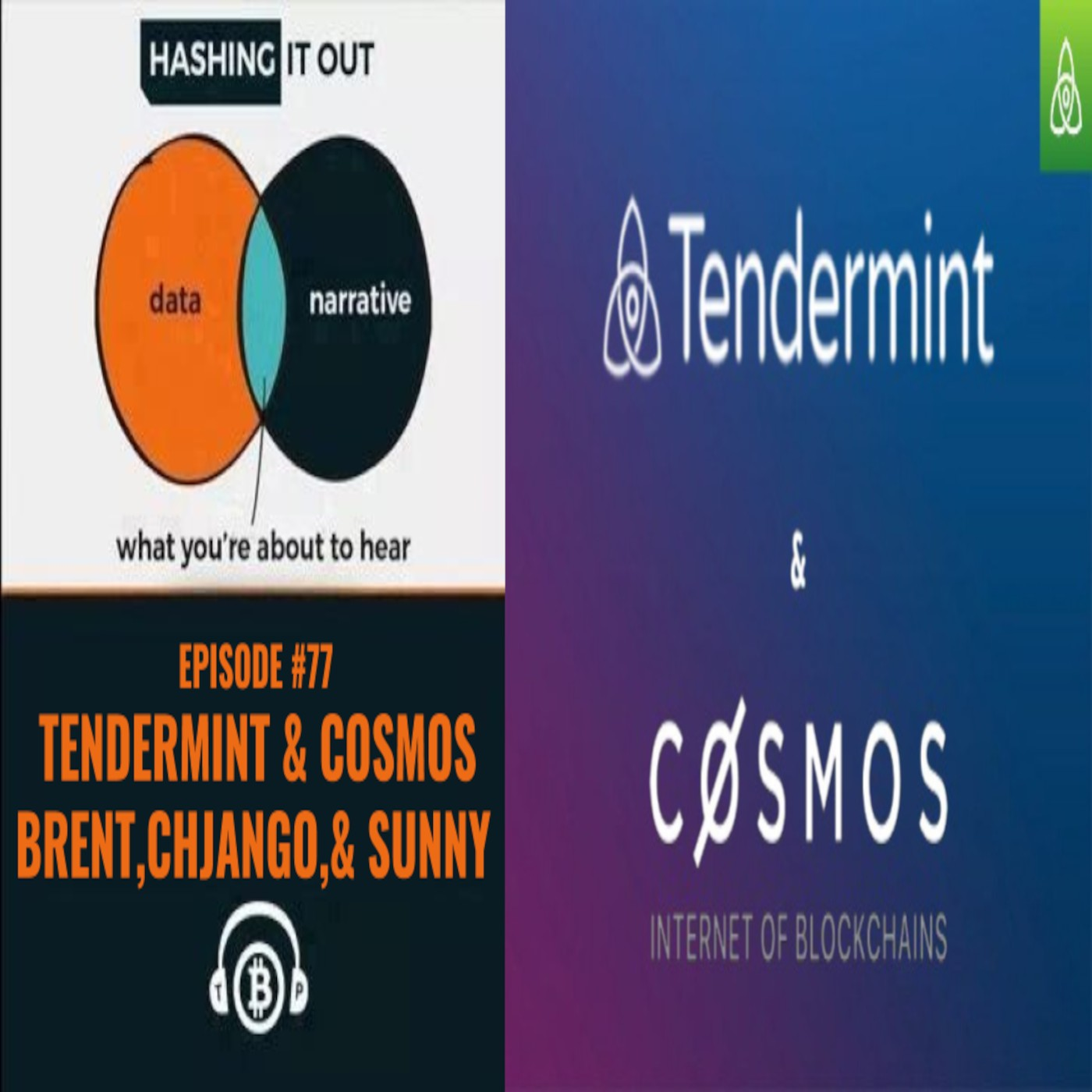 Hashing It Out #77-Tendermint & Cosmos w/ Brent, Chjango , and Sunny