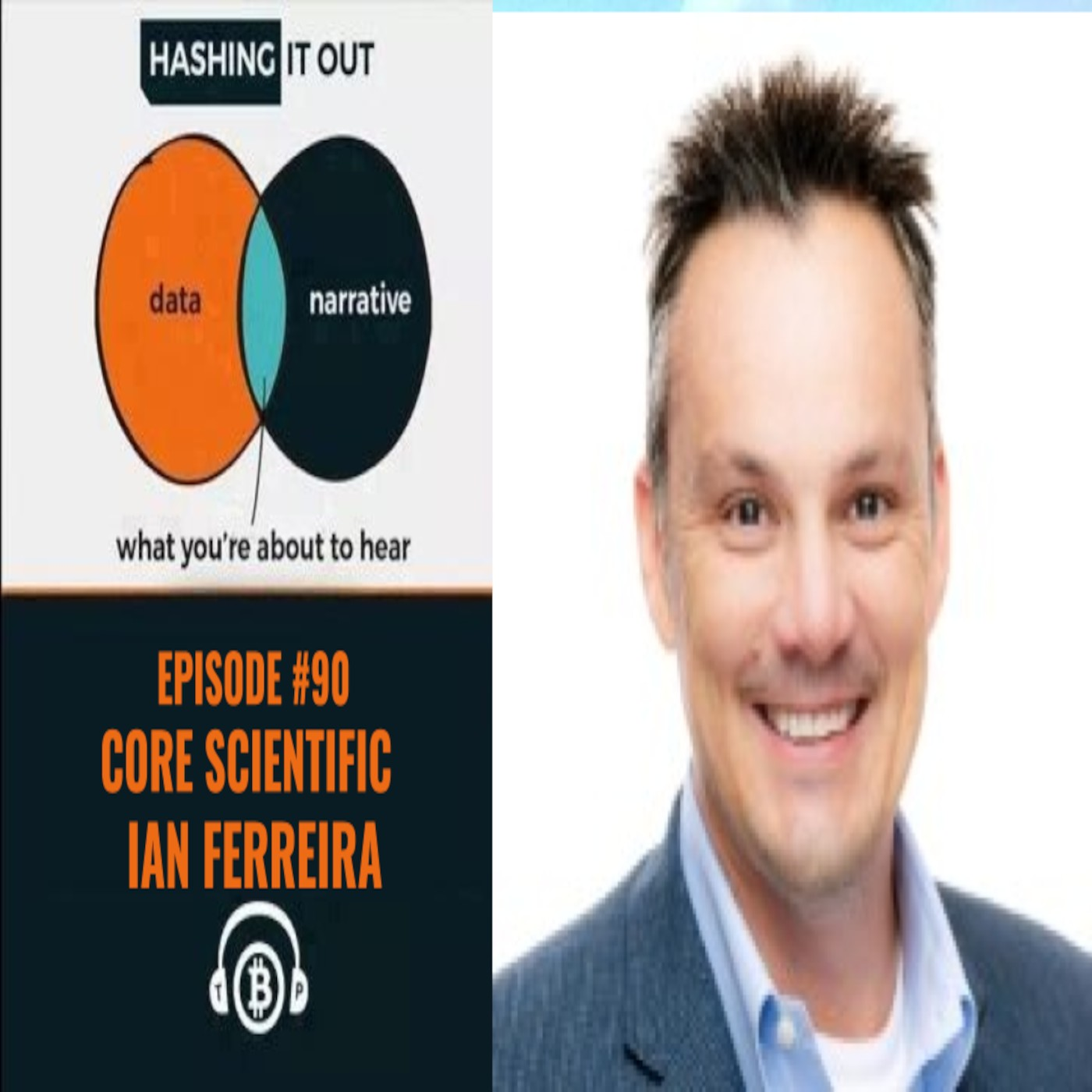 Hashing It Out #90- Core Scientific-Ian Ferreira