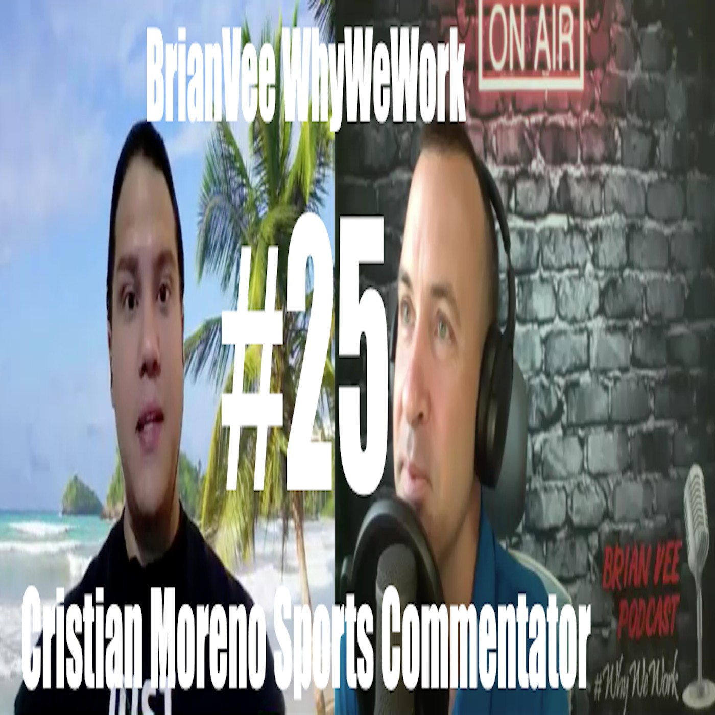 #25 Cristian Moreno Play by Play Sport Commentator BrianVee Whywework