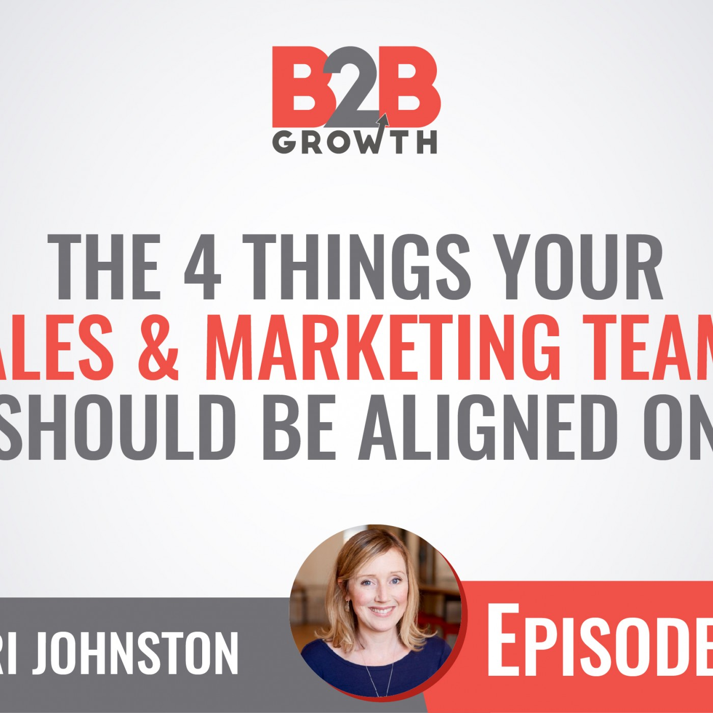 596: The 4 Things Your Sales & Marketing Teams Should Be Aligned On w/ Shari Johnston