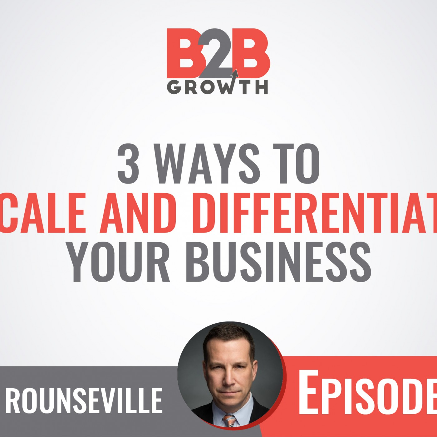 592: 3 Ways to Scale and Differentiate Your Business w/ John Rounseville