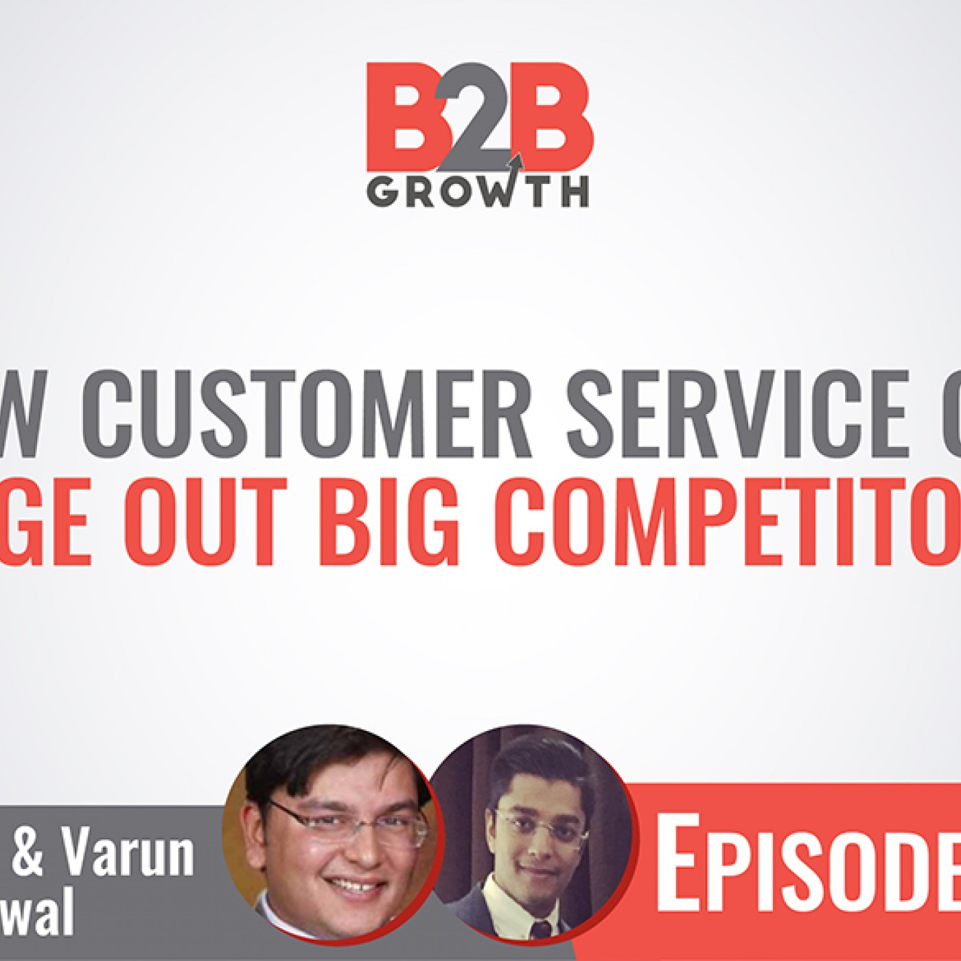 587: How Customer Service Can Edge Out Big Competitors w/ Rahul & Varun Aggarwal