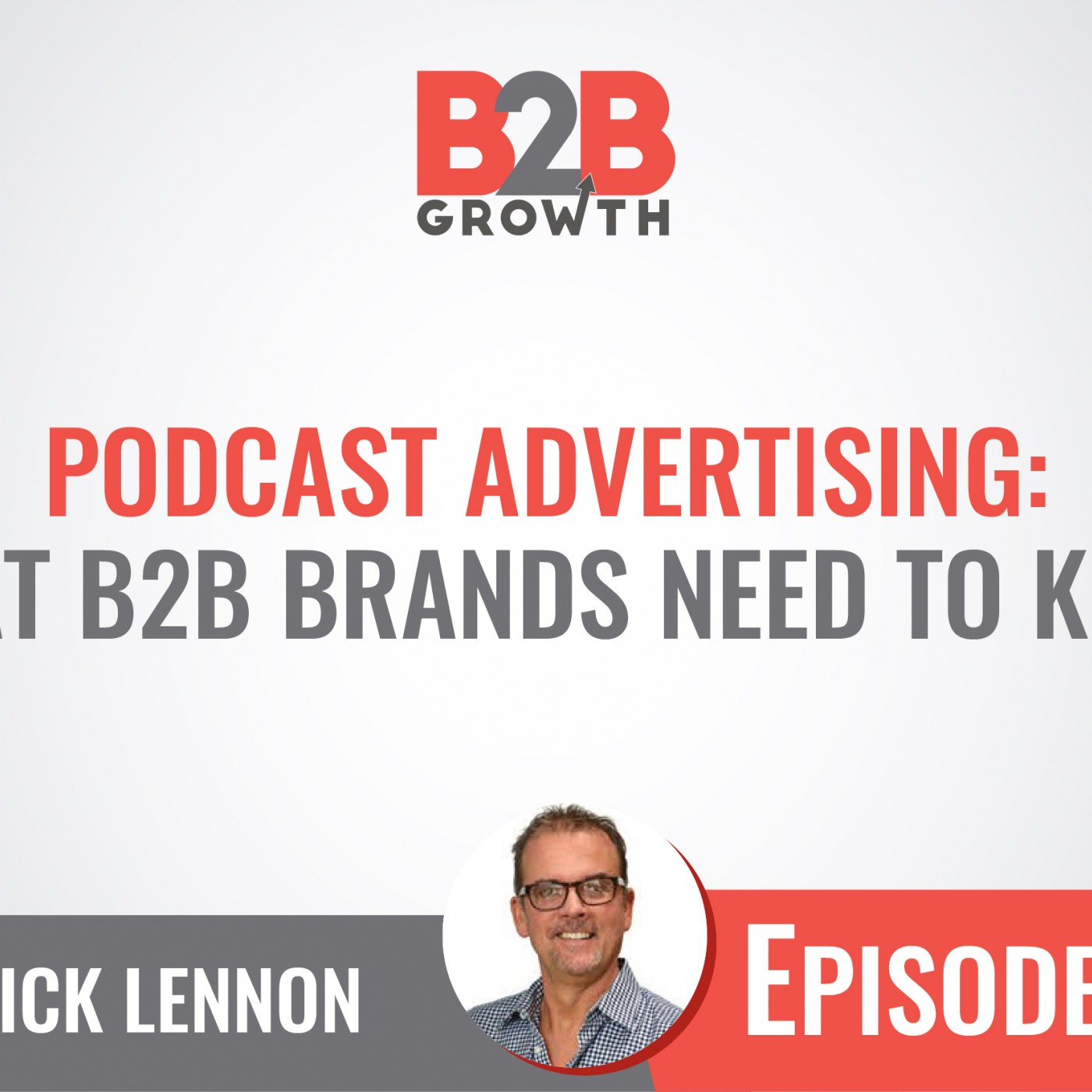 586: Podcast Advertising: What B2B Brands Need to Know w/ Patrick Lennon