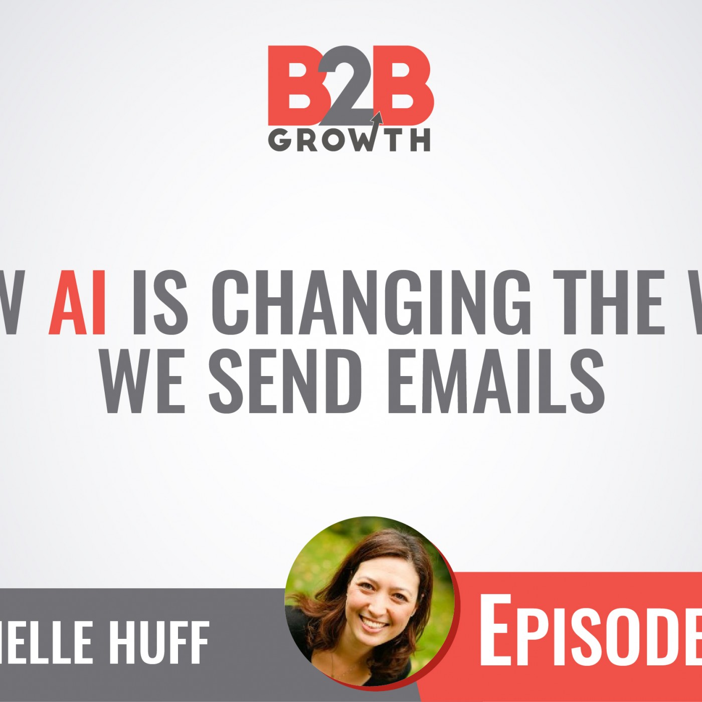 585: How AI is Changing the Way We Send Emails w/ Michelle Huff