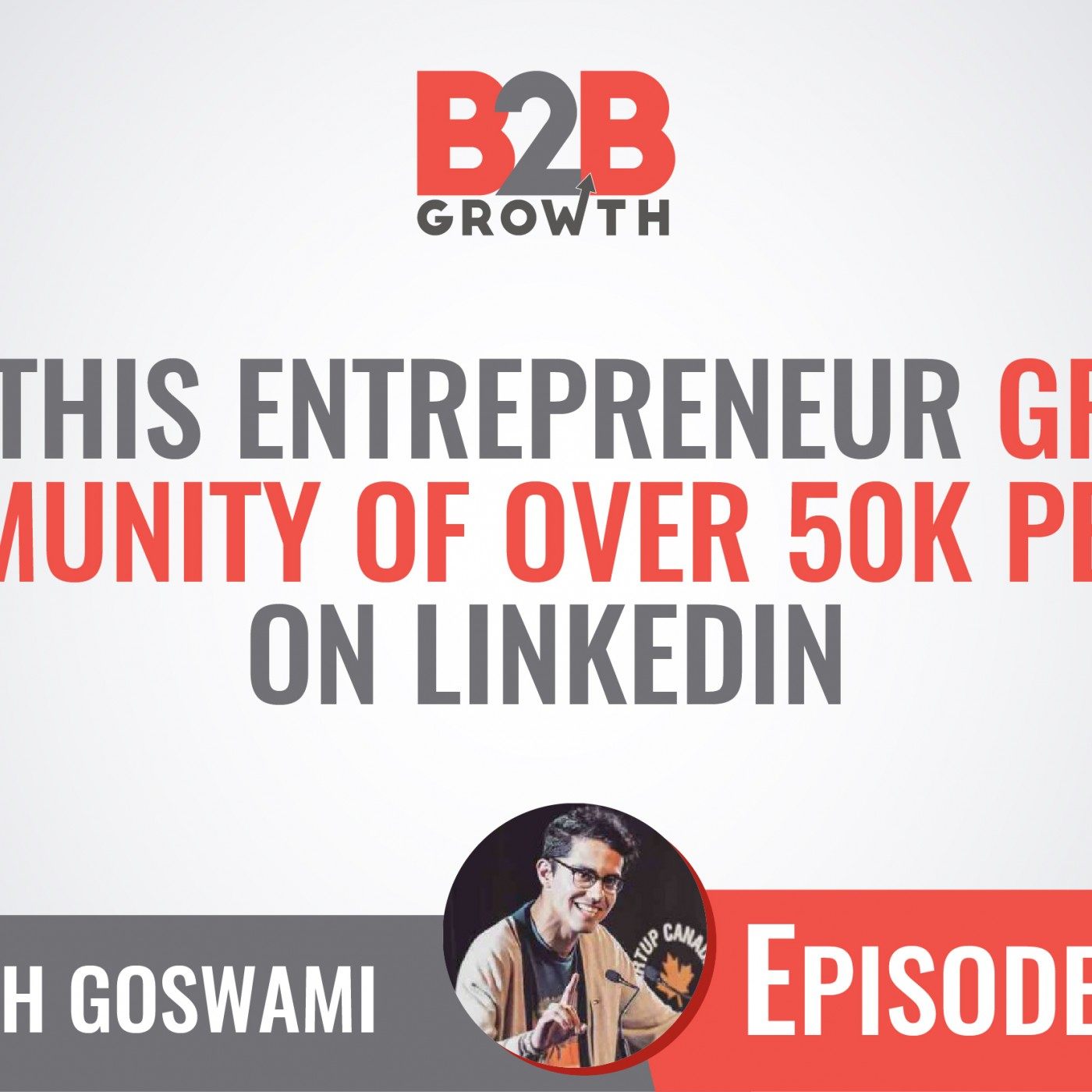 581: How This Entrepreneur Grew a Community of Over 50k People on LinkedIn w/ Swish Goswami