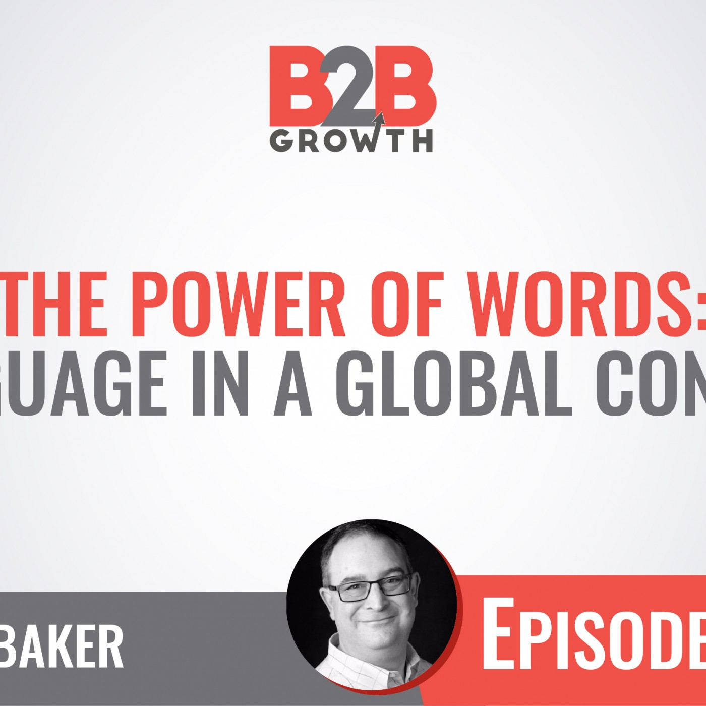 577: The Power of Words: Language in a Global Context w/ Ben Baker