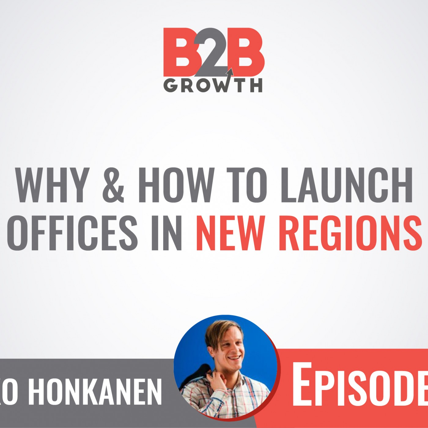 574: Why & How to Launch Offices in New Regions w/ Mikko Honkanen