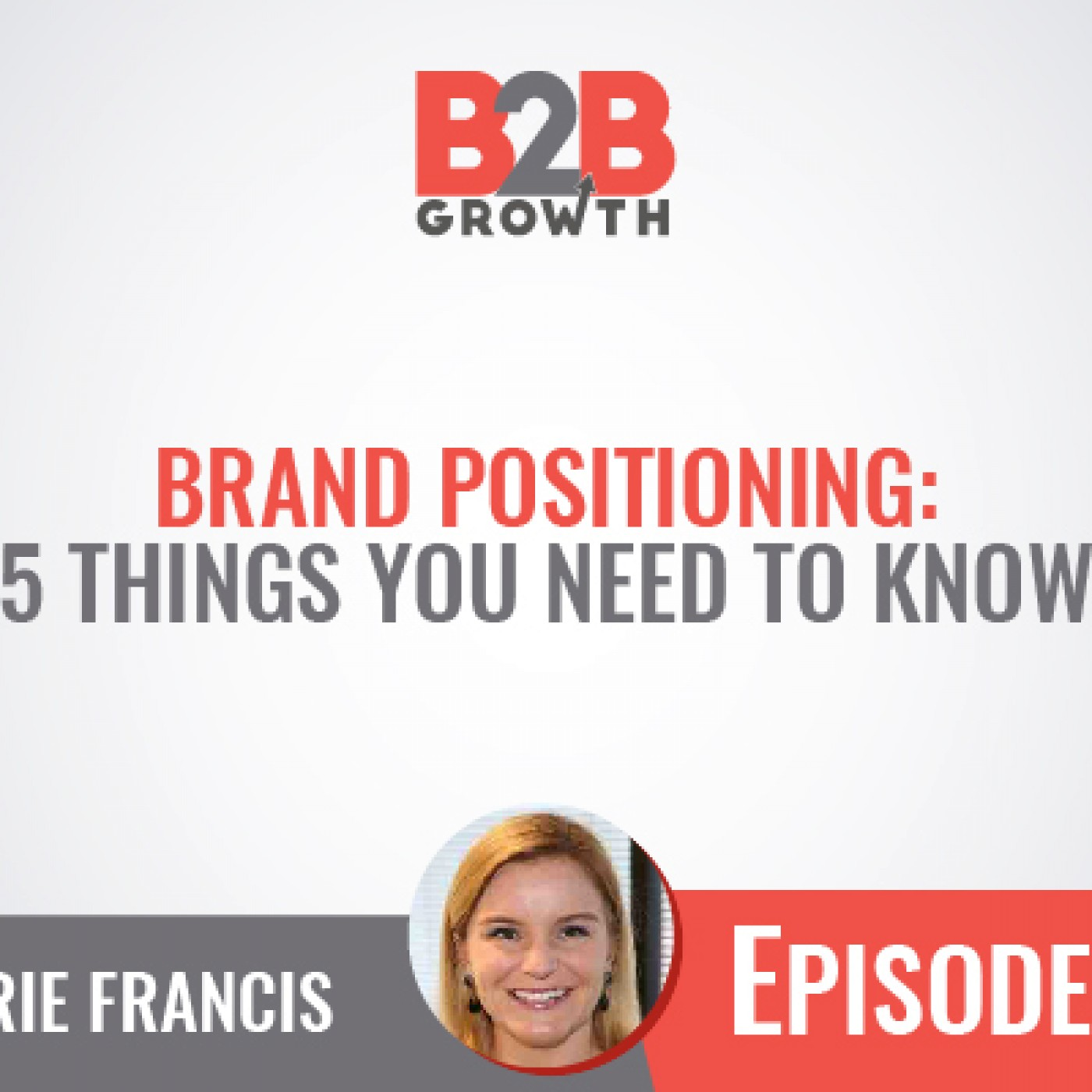 572: Brand Positioning: 5 Things You Need to Know w/ Marie Francis