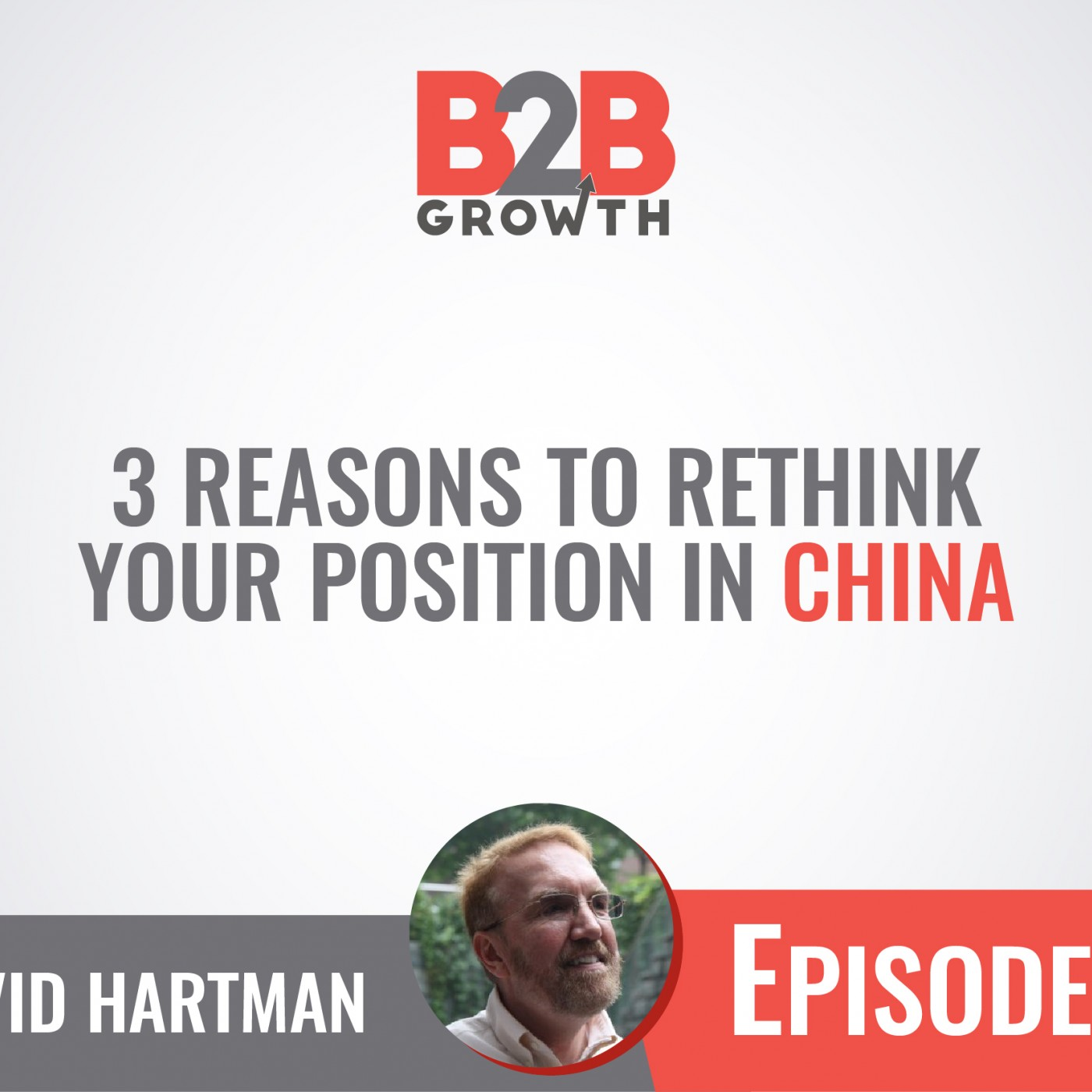 571: 3 Reasons to Rethink Your Position in China w/ David Hartman