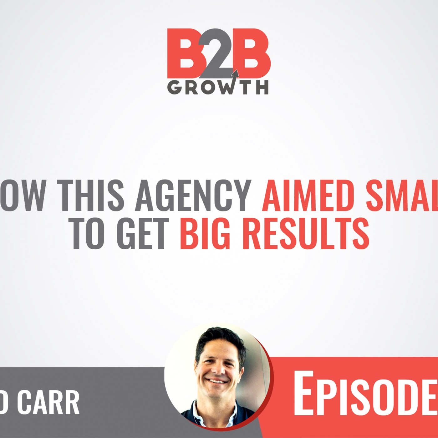 569: How This Agency Aimed Small to Get Big Results w/ Reid Carr