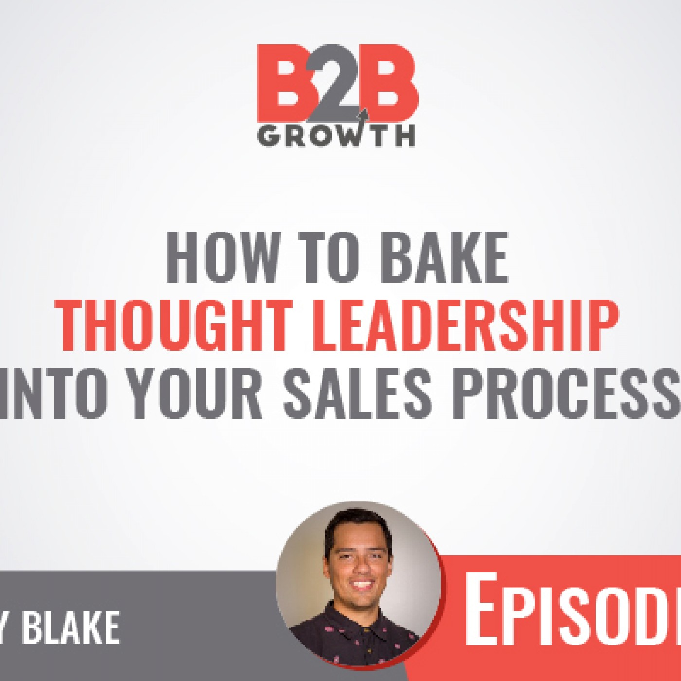 565: How to Bake Thought Leadership Into Your Sales Process w/ Corey Blake