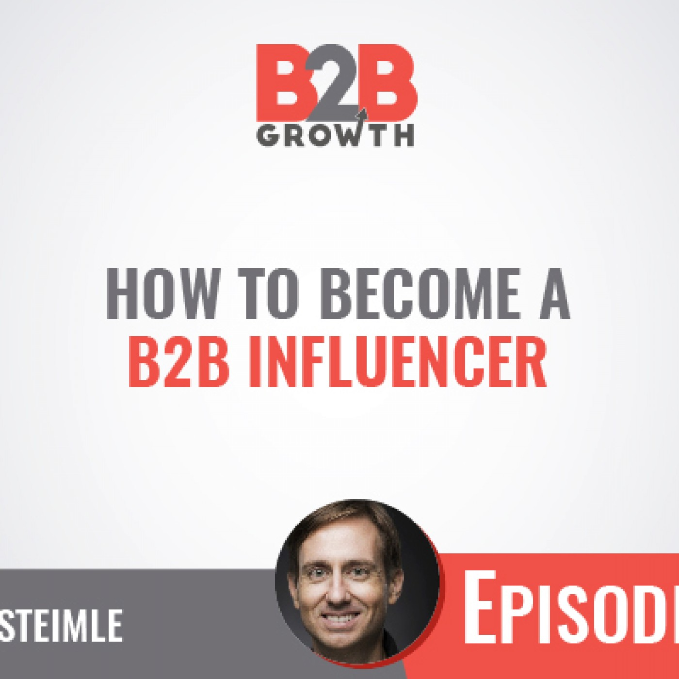 562: How to Become a B2B Influencer w/ Josh Steimle