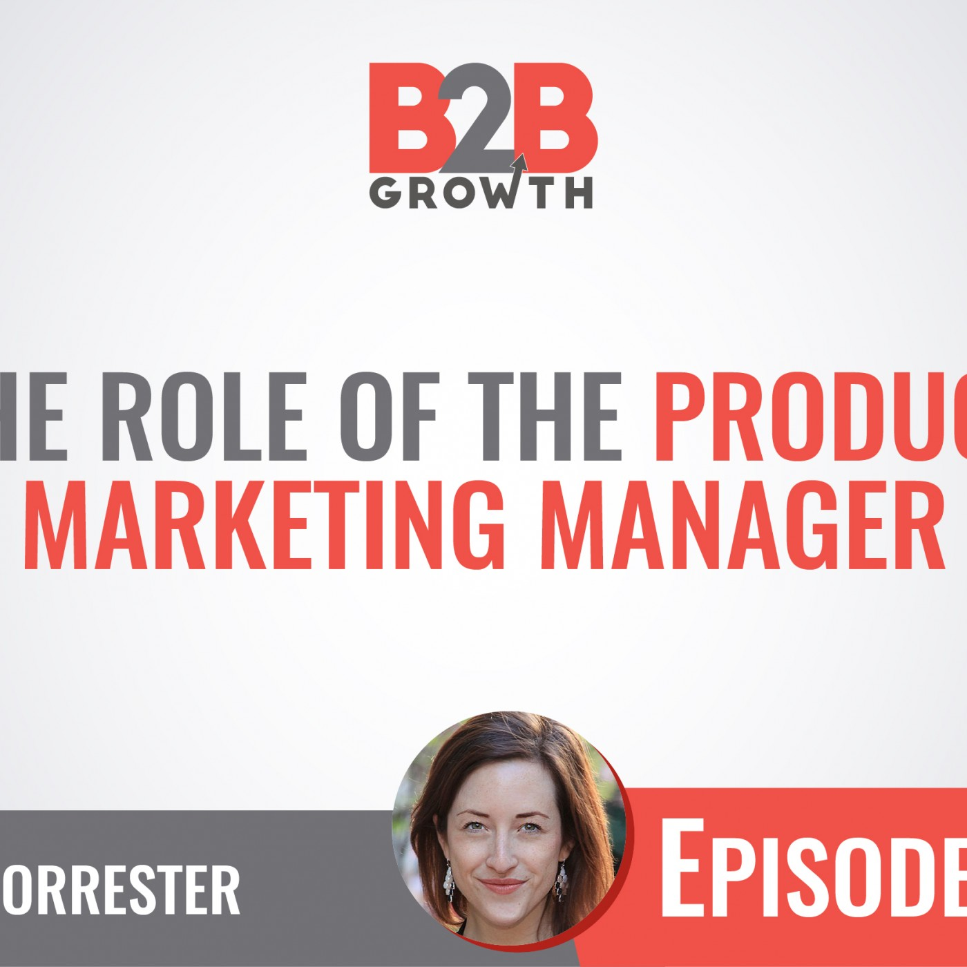 560: The Role of the Product Marketing Manager w/ Jess Forrester