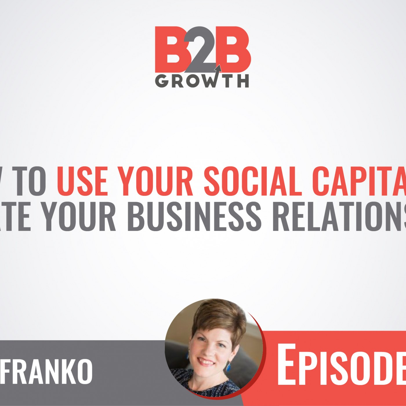 556: How To Use Your Social Capital To Elevate Your Business Relationships w/ Amy Franko