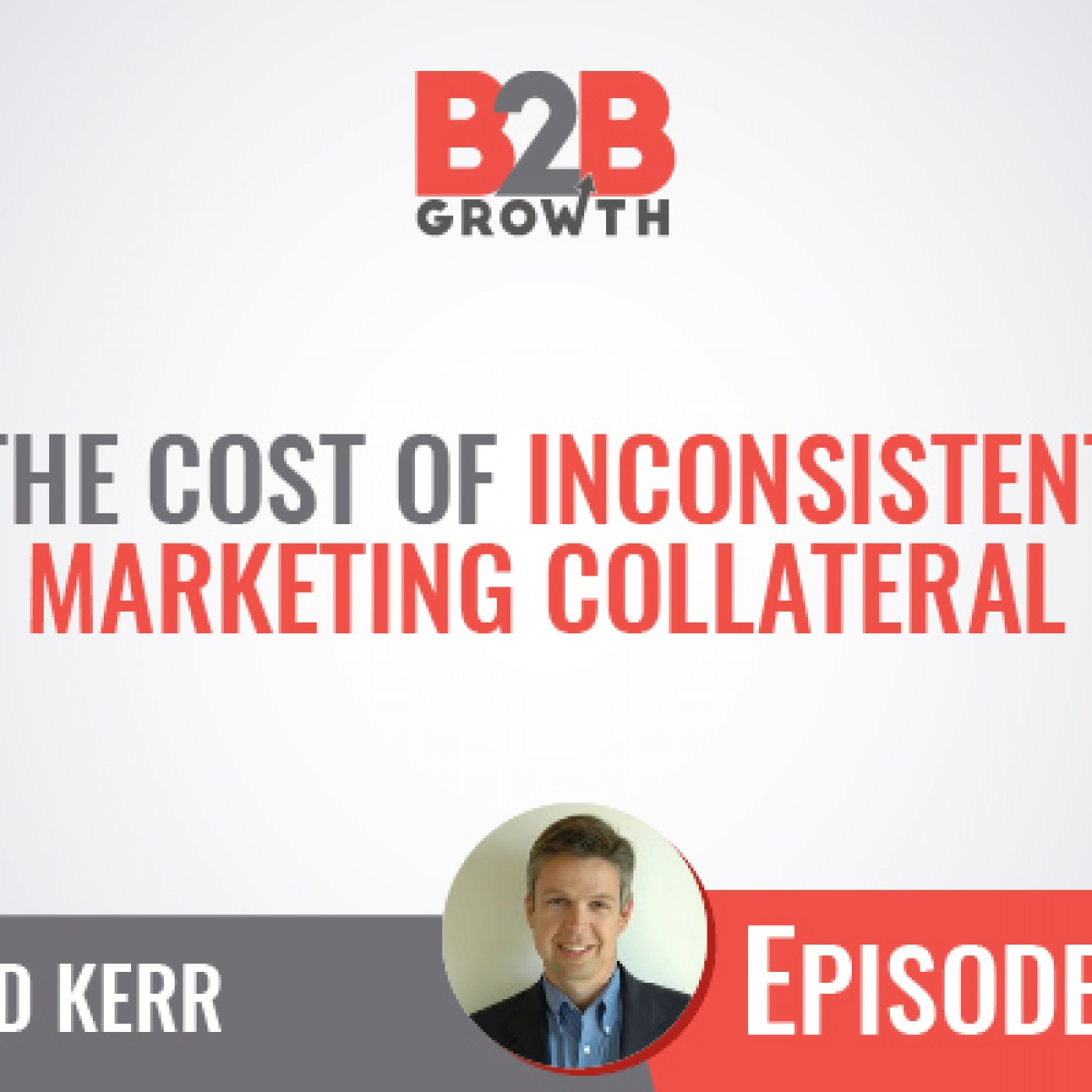 554: The Cost of Inconsistent Marketing Collateral w/ David Kerr