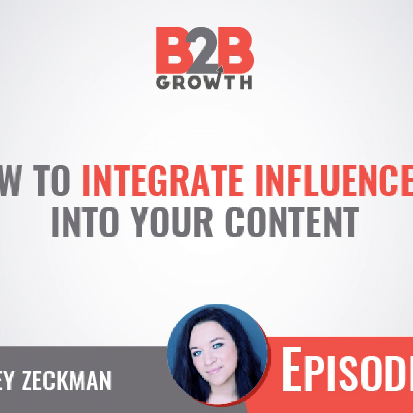 552: How to Integrate Influencers Into Your Content w/ Ashley Zeckman