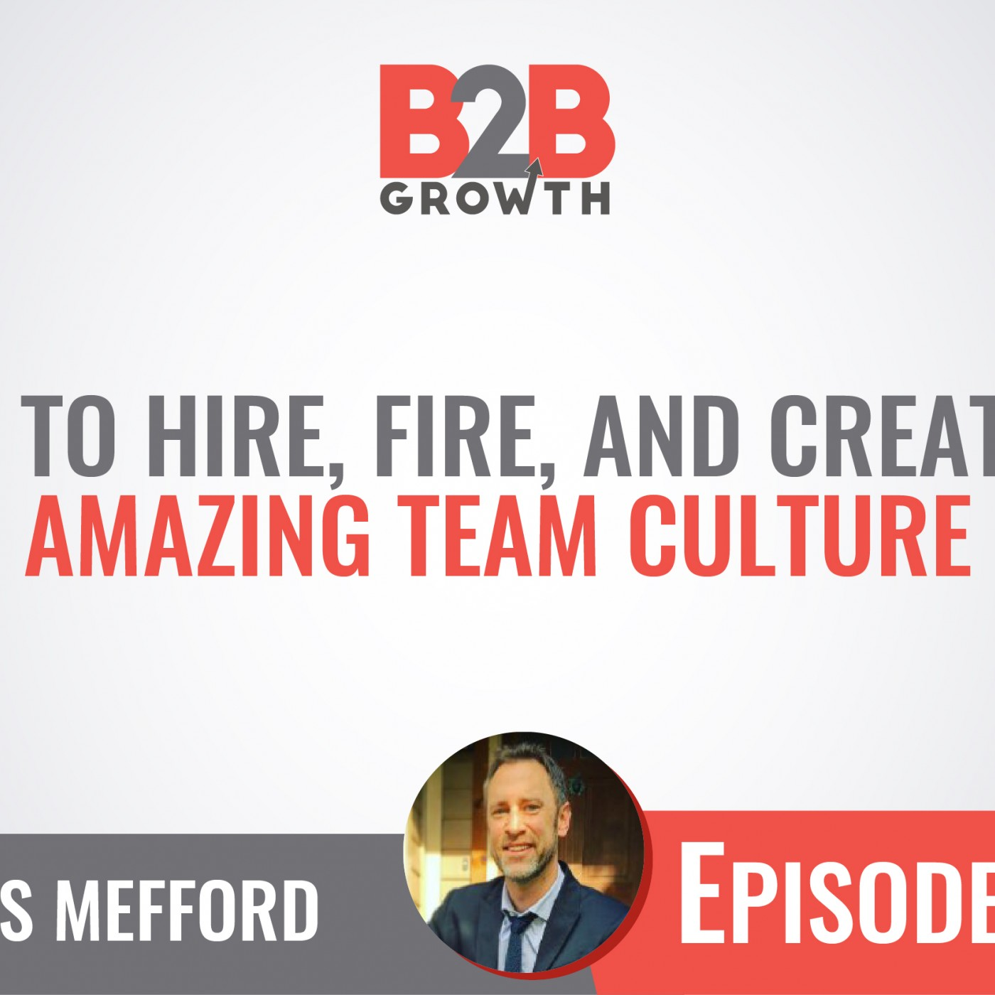 540: How to Hire, Fire, and Create an Amazing Team Culture w/ Chris Mefford