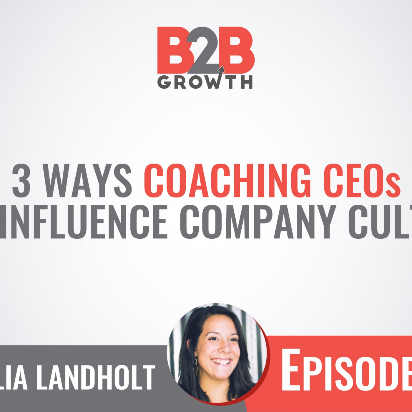 537: 3 Ways Coaching CEOs Can Influence Company Culture w/ Cecilia Landholt