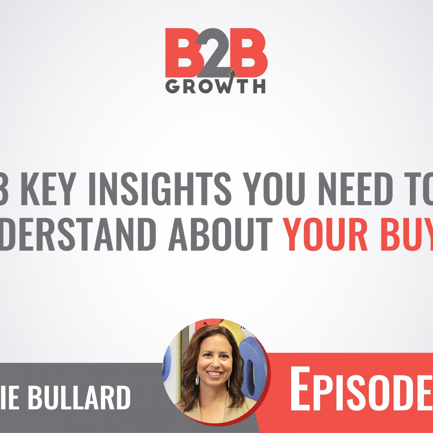 532: 3 Key Insights You Need to Understand About Your Buyer w/ Katie Bullard