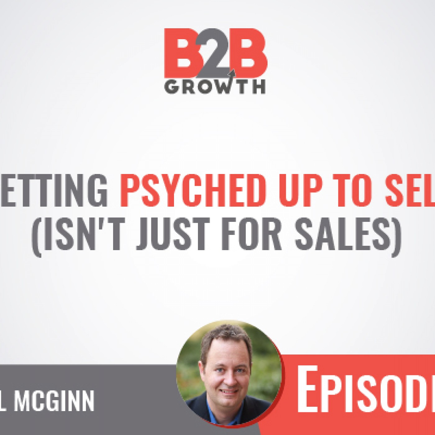 530: Getting Psyched Up To Sell (Isn't Just For Sales) w/ Daniel McGinn